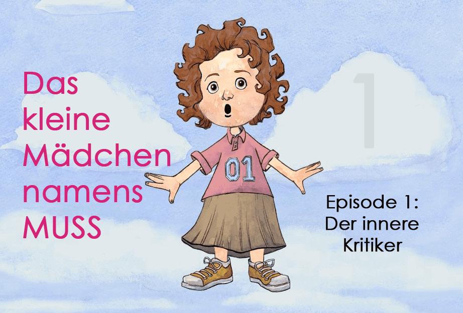 Das kleine Mädchen Muss: Der innere Kritiker (Nr. 1)