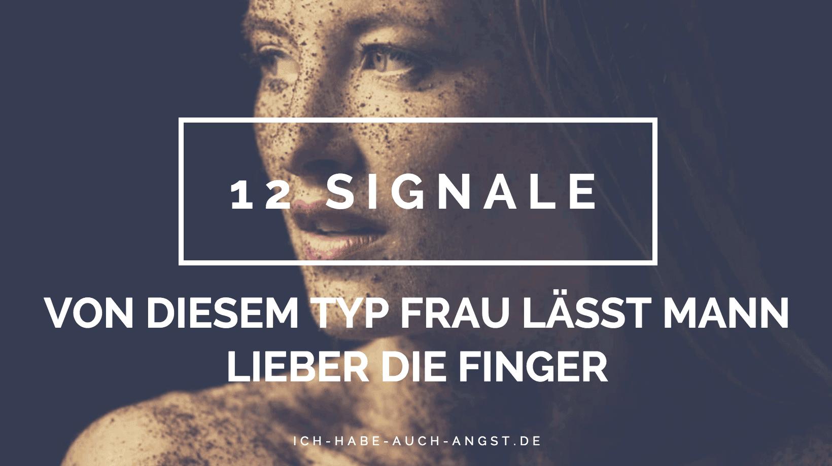 12 signale von diesem typ Frau lässt Mann lieber die finger