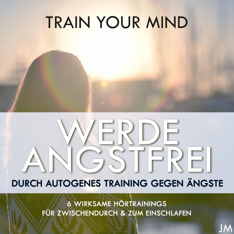 Gegen Angst hilft Entspannung mit dem Album Werde dich angstfrei durch autogenes Training