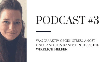 Podcast #3: Was du gegen Stress, Angst & Panik tun kannst – 9 Strategien