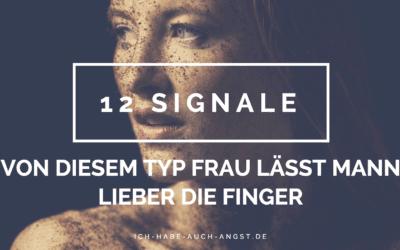 12 Warnzeichen bei Frauen, von denen Mann lieber die Finger lässt