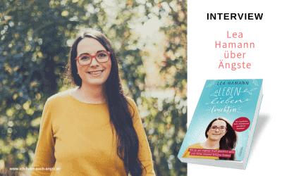 Wie andere ihre Ängste überwinden konnten: Ein Interview mit Lea Hamann